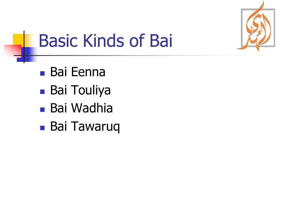 Basic Kinds of Bai Bai Eenna Bai Touliya Bai Wadhia Bai Tawaruq