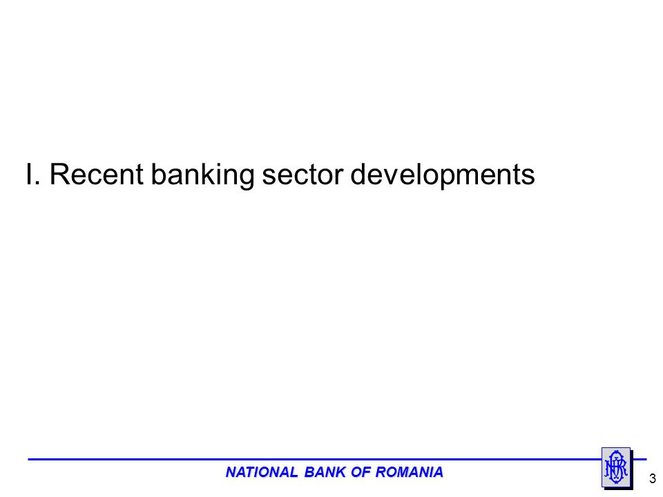 NATIONAL BANK OF ROMANIA 4 Evolution of Domestic Credit