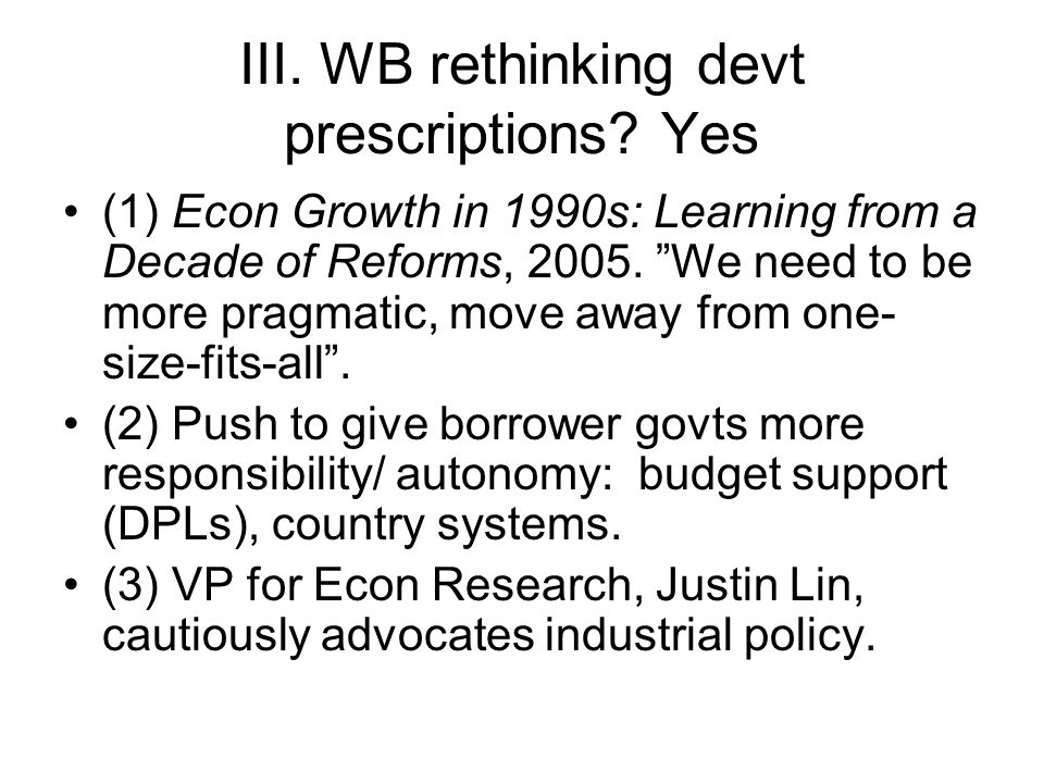III. WB rethinking devt prescriptions.
