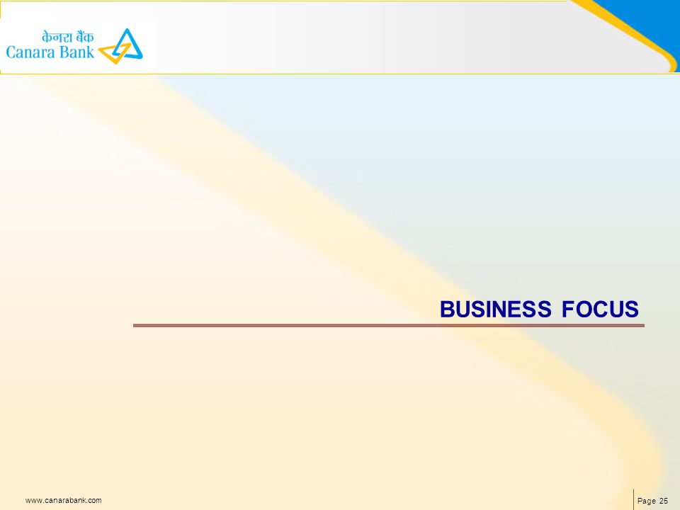 Page 25 www.canarabank.com BUSINESS FOCUS