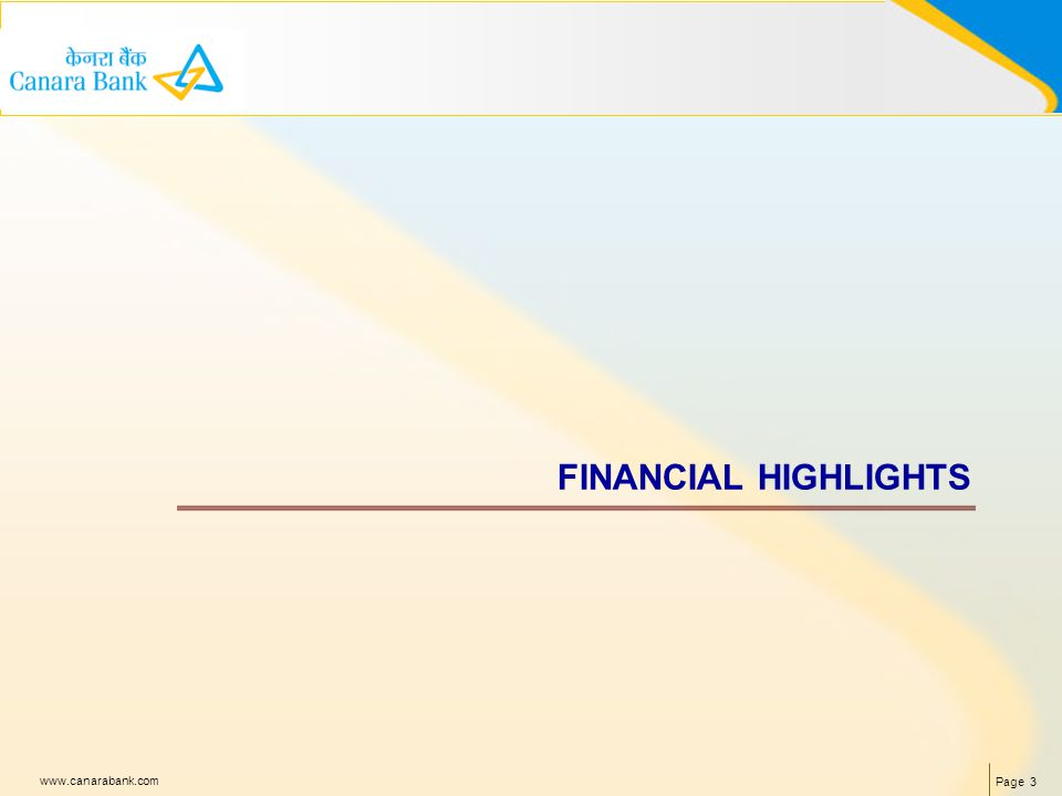 Page 3 www.canarabank.com FINANCIAL HIGHLIGHTS