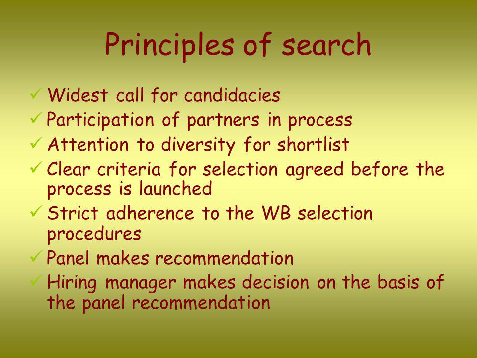 Steps 1 & 2 of the search 1.TORs and Job Description are agreed prepared by the hiring unit (in this case TUDDR) Agreed with partners of Cities Alliance represented by the Steering Committee, and the Vice President of Infrastructure.