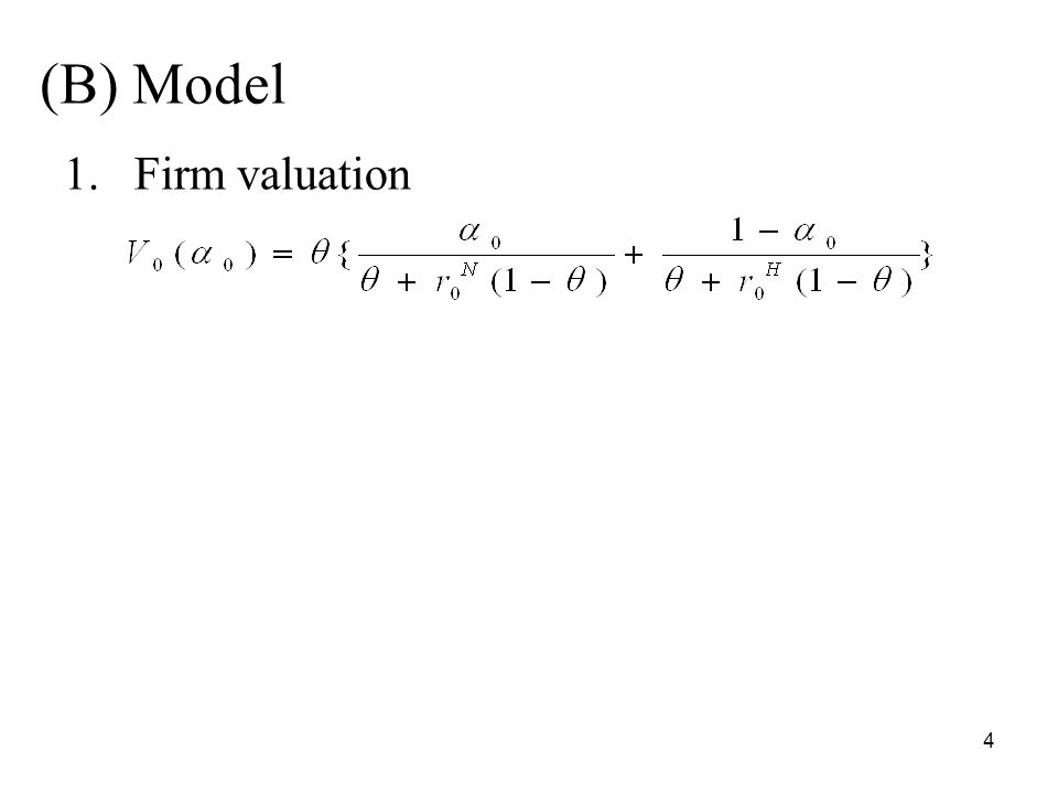 4 (B) Model 1.Firm valuation