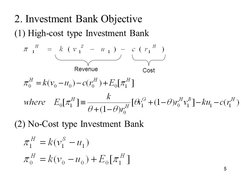 5 2. Investment Bank Objective (1) High-cost type Investment Bank (2) No-Cost type Investment Bank Revenue Cost