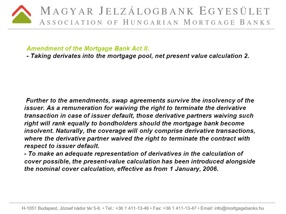 Amendment of the Mortgage Bank Act II. - Taking derivates into the mortgage pool, net present value calculation 2. Further to the amendments, swap agr
