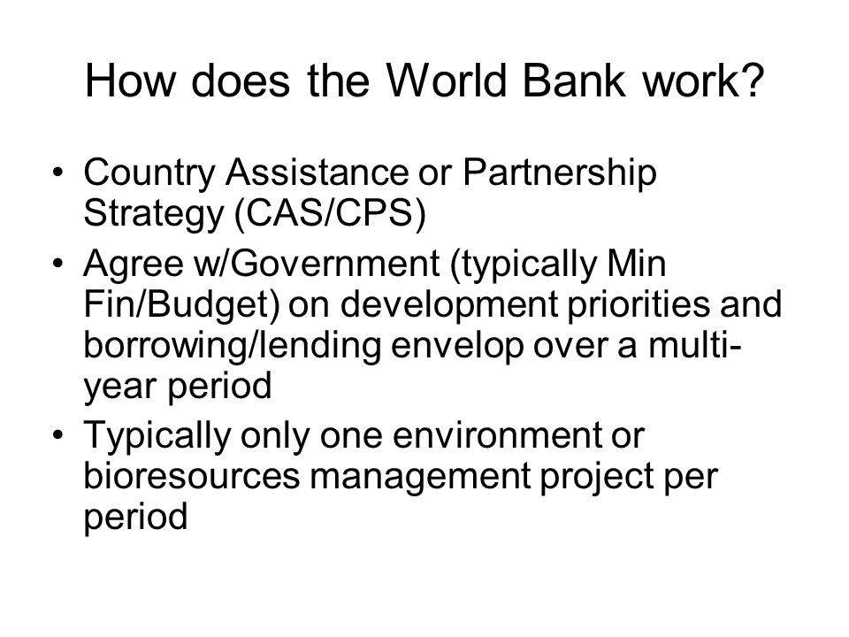 How does the World Bank work.