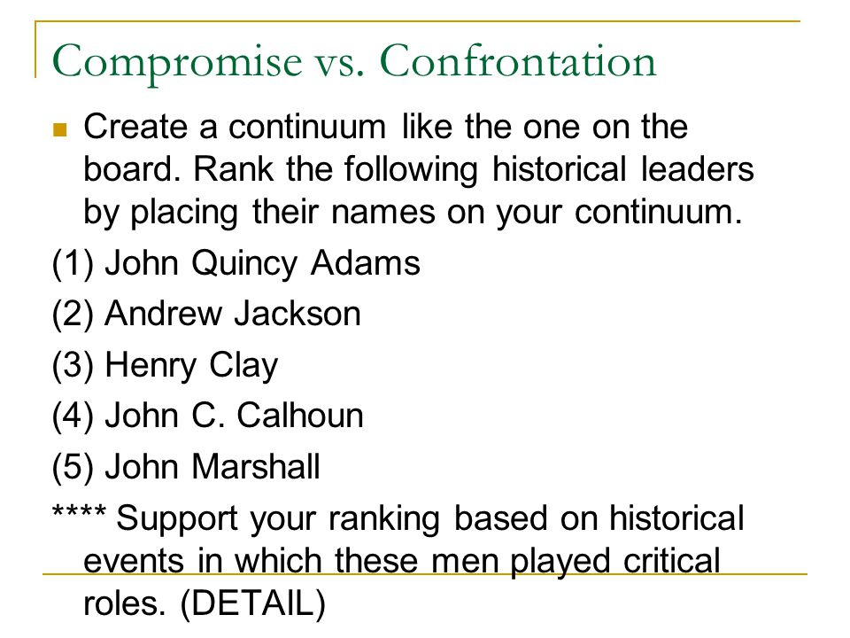 Compromise vs.Confrontation Create a continuum like the one on the board.