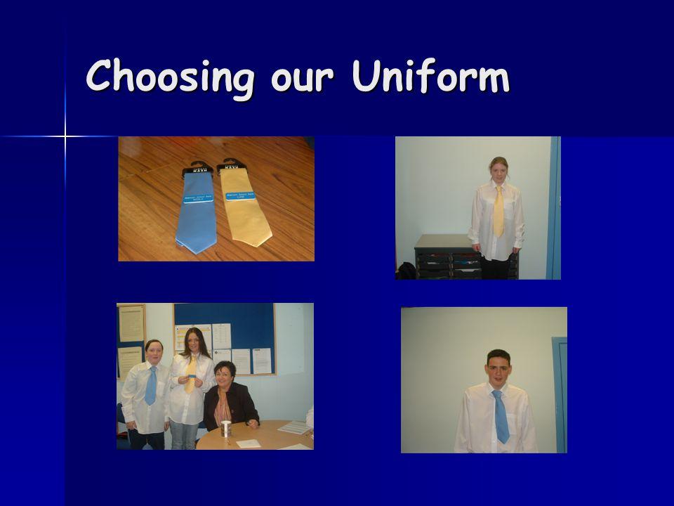 Choosing our Uniform