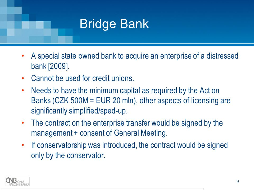 9 Bridge Bank A special state owned bank to acquire an enterprise of a distressed bank [2009].