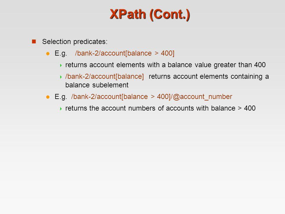 XPath (Cont.) Selection predicates: E.g.