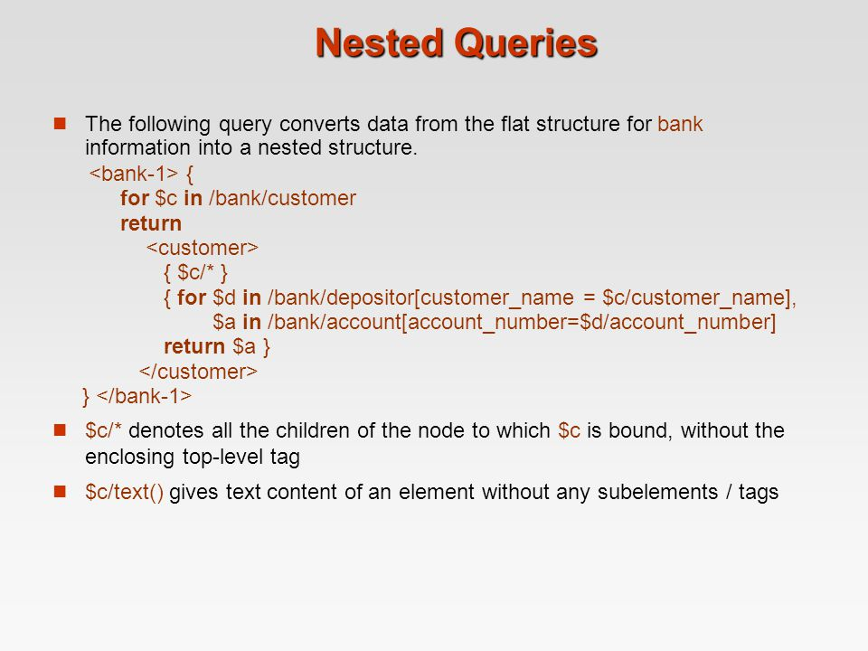 Nested Queries The following query converts data from the flat structure for bank information into a nested structure.