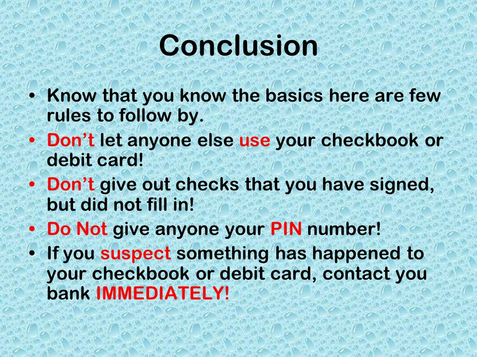 Conclusion Know that you know the basics here are few rules to follow by.