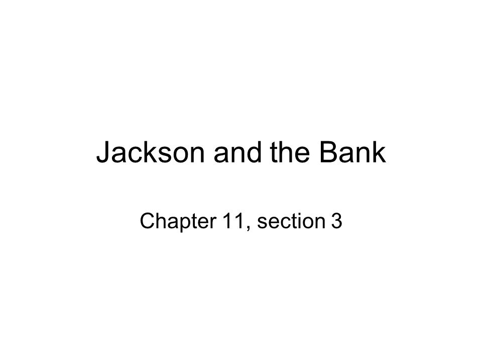 Jackson and the Bank Chapter 11, section 3