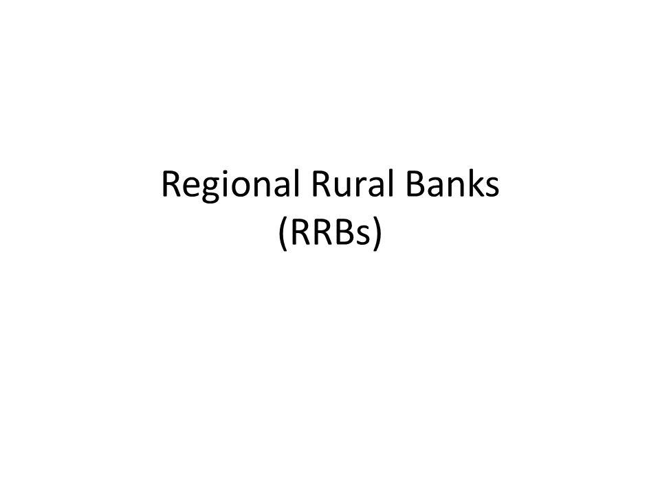 Regional Rural Banks (RRBs)