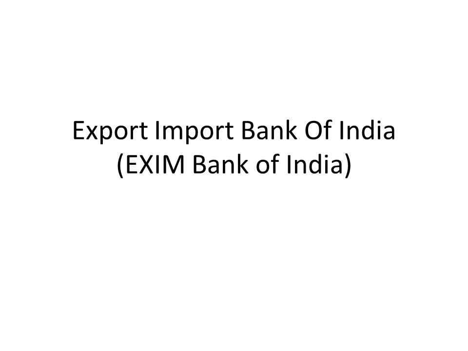 Export Import Bank Of India (EXIM Bank of India)