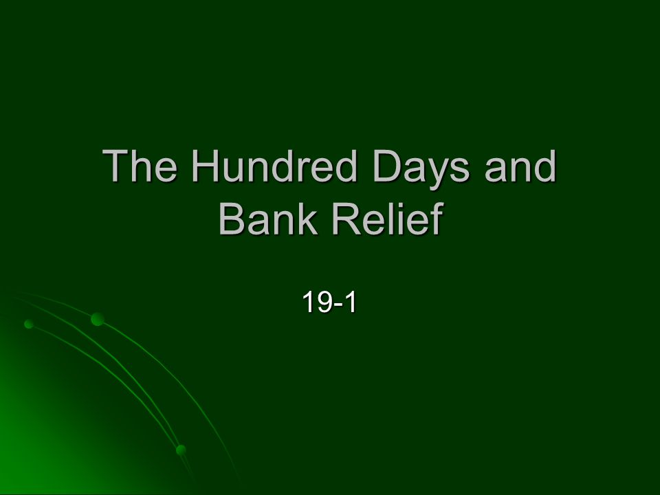 The Hundred Days and Bank Relief 19-1