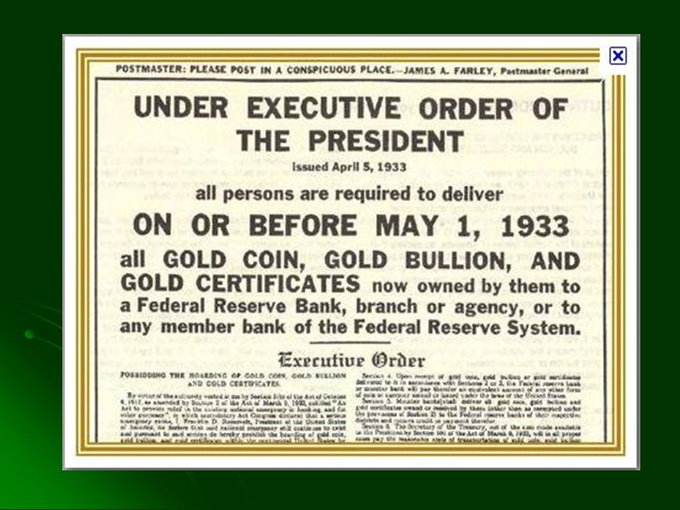 Executive Order 6102 Forbidding the Hoarding of Gold Coin, Gold Bullion, and Gold Certificates within the continental United States .