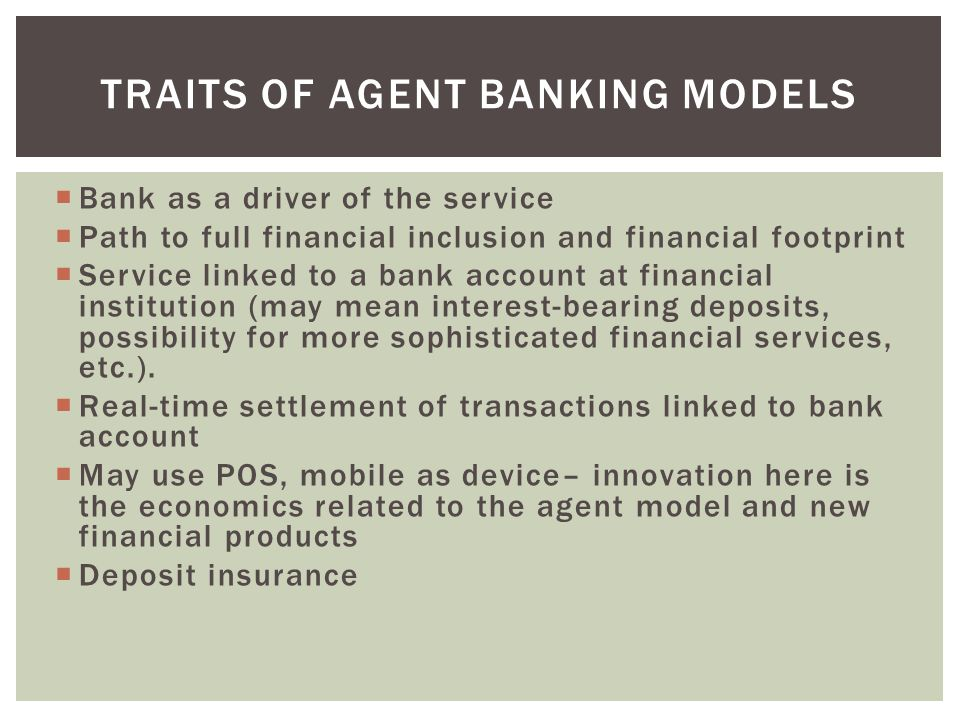 Bank as a driver of the service Path to full financial inclusion and financial footprint Service linked to a bank account at financial institution (ma