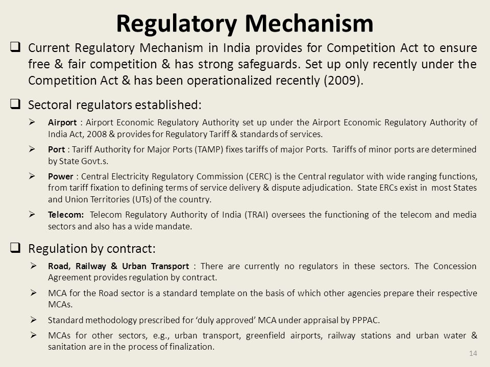 Regulatory Mechanism Current Regulatory Mechanism in India provides for Competition Act to ensure free & fair competition & has strong safeguards.