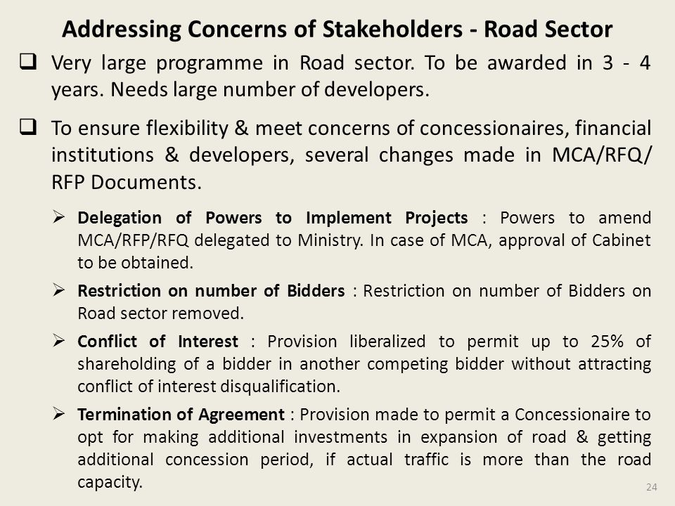 Addressing Concerns of Stakeholders - Road Sector Very large programme in Road sector.