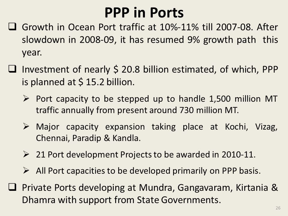 PPP in Ports Growth in Ocean Port traffic at 10%-11% till 2007-08.