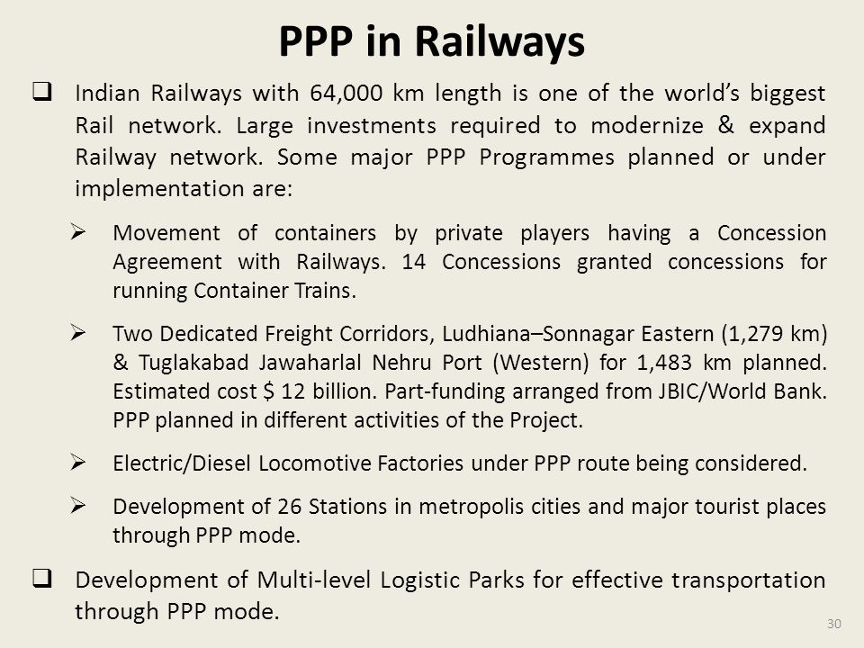 PPP in Railways Indian Railways with 64,000 km length is one of the worlds biggest Rail network.