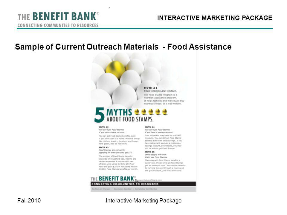 INTERACTIVE MARKETING PACKAGE Fall 2010Interactive Marketing Package Sample of Current Outreach Materials - Food Assistance