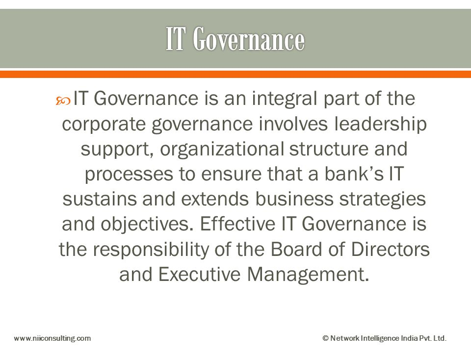 IT Governance is an integral part of the corporate governance involves leadership support, organizational structure and processes to ensure that a ban