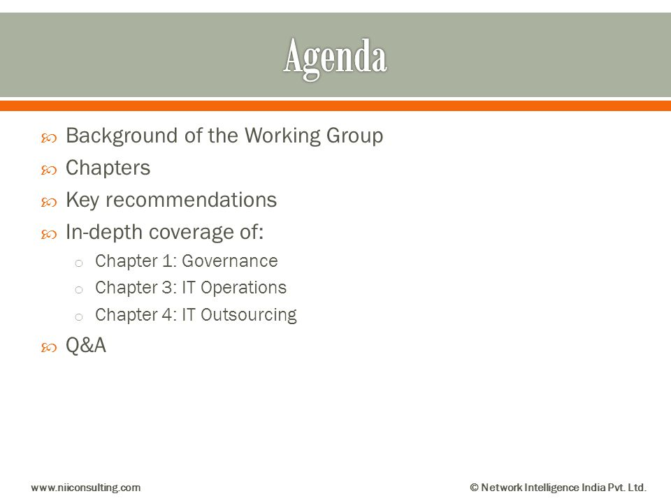 Background of the Working Group Chapters Key recommendations In-depth coverage of: o Chapter 1: Governance o Chapter 3: IT Operations o Chapter 4: IT