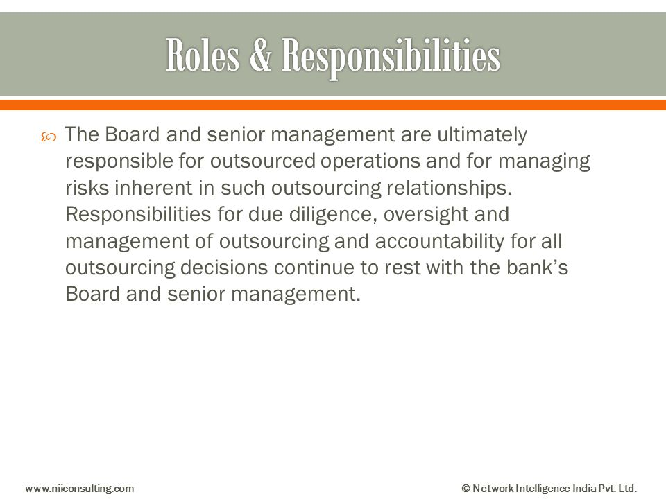 The Board and senior management are ultimately responsible for outsourced operations and for managing risks inherent in such outsourcing relationships