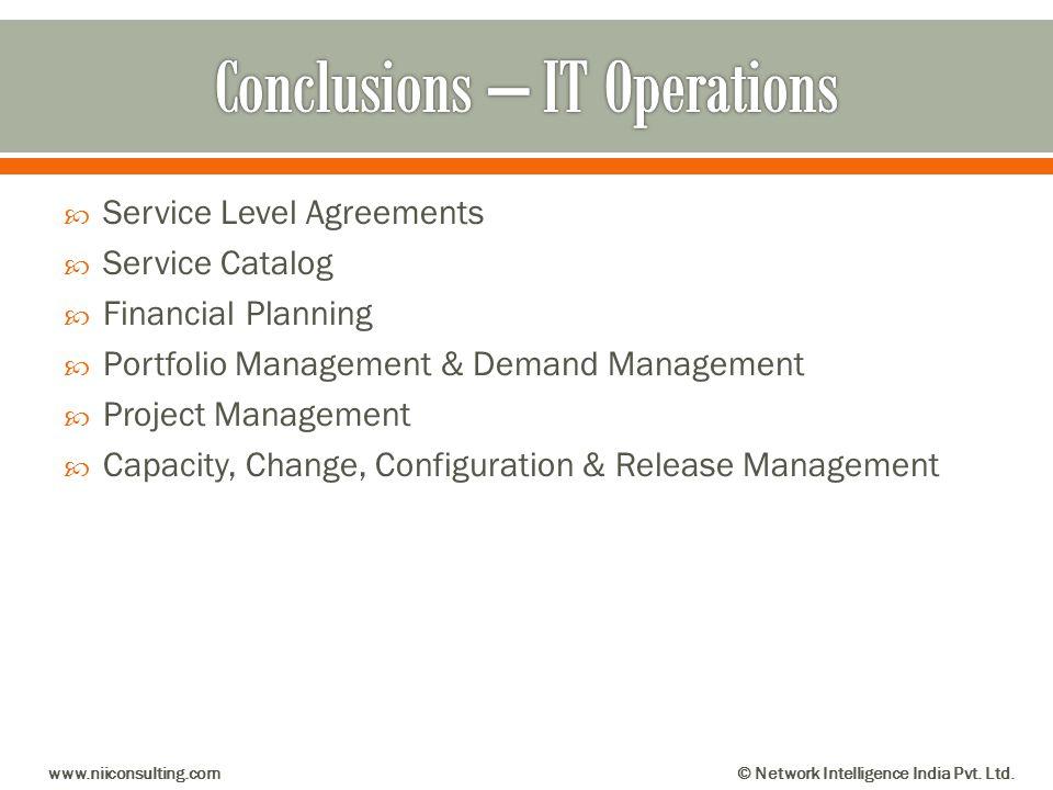 Service Level Agreements Service Catalog Financial Planning Portfolio Management & Demand Management Project Management Capacity, Change, Configuratio