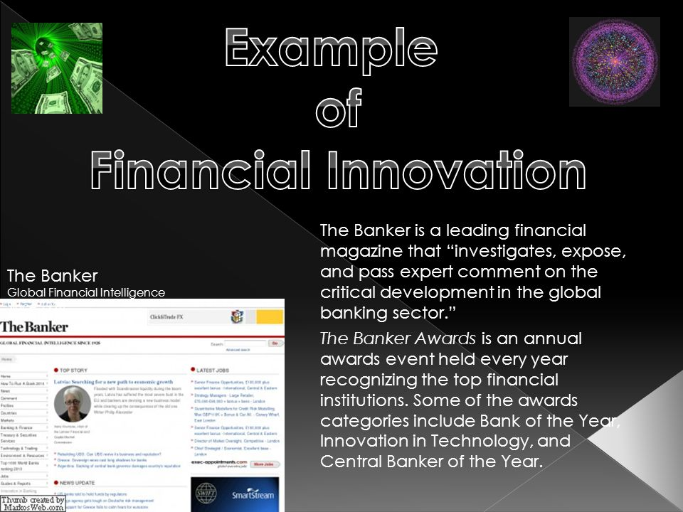 The Banker is a leading financial magazine that investigates, expose, and pass expert comment on the critical development in the global banking sector.
