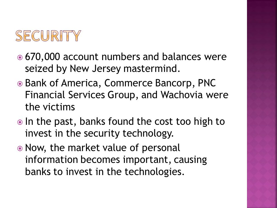 670,000 account numbers and balances were seized by New Jersey mastermind. Bank of America, Commerce Bancorp, PNC Financial Services Group, and Wachov