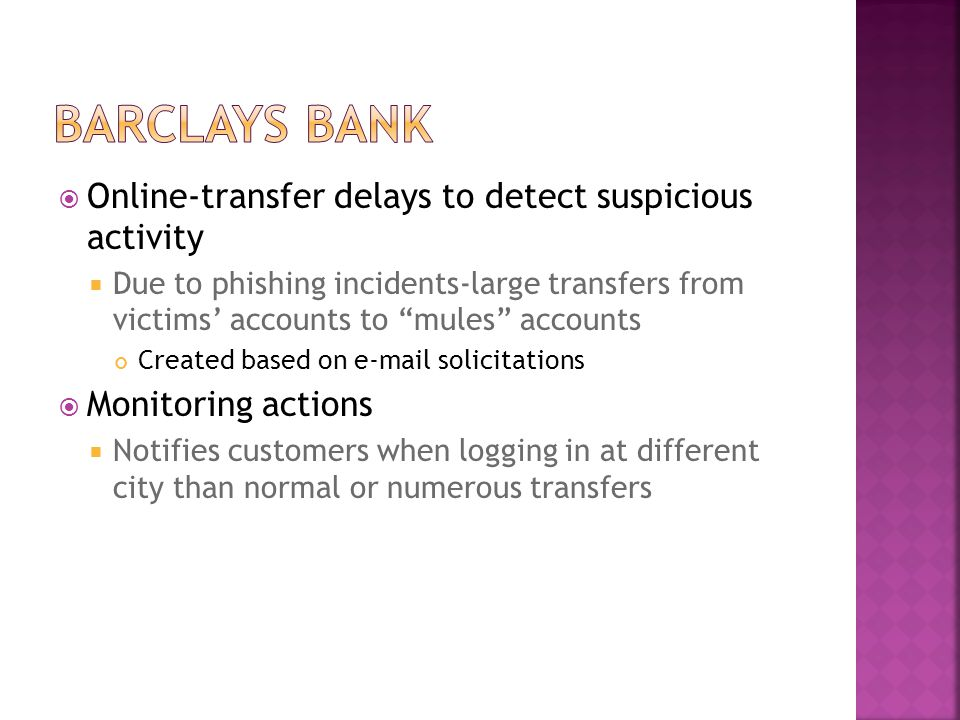 Online-transfer delays to detect suspicious activity Due to phishing incidents-large transfers from victims accounts to mules accounts Created based o