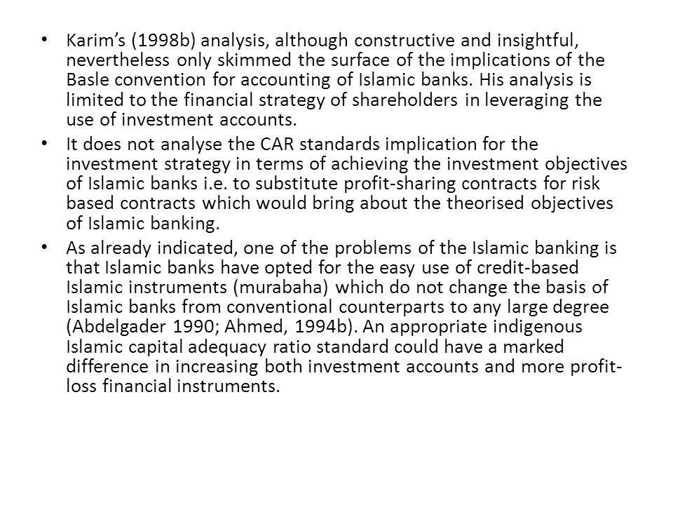 Karims (1998b) analysis, although constructive and insightful, nevertheless only skimmed the surface of the implications of the Basle convention for a