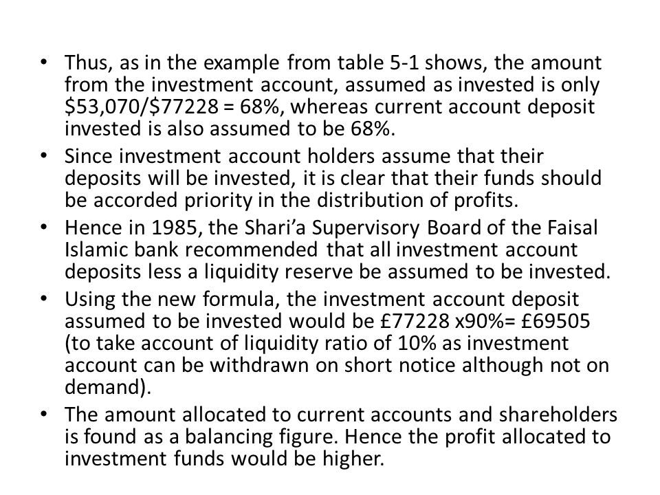 Thus, as in the example from table 5-1 shows, the amount from the investment account, assumed as invested is only $53,070/$77228 = 68%, whereas curren