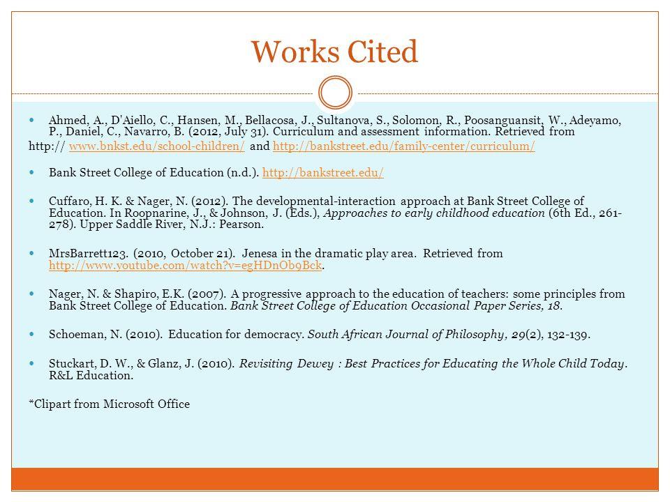 Works Cited Ahmed, A., D'Aiello, C., Hansen, M., Bellacosa, J., Sultanova, S., Solomon, R., Poosanguansit, W., Adeyamo, P., Daniel, C., Navarro, B. (2