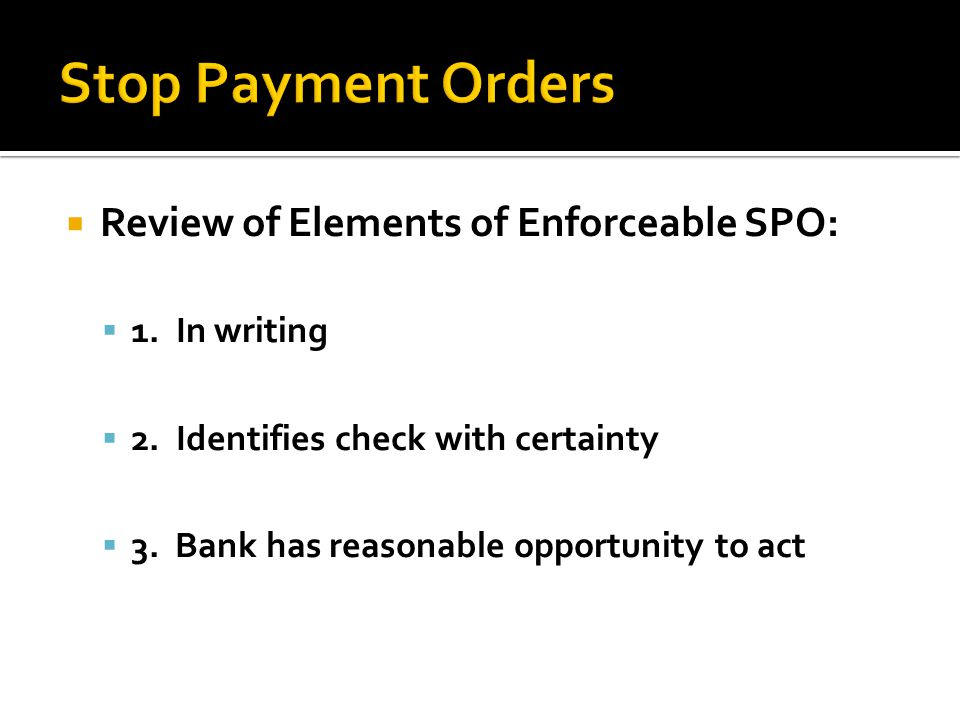 Review of Elements of Enforceable SPO: 1.In writing 2.