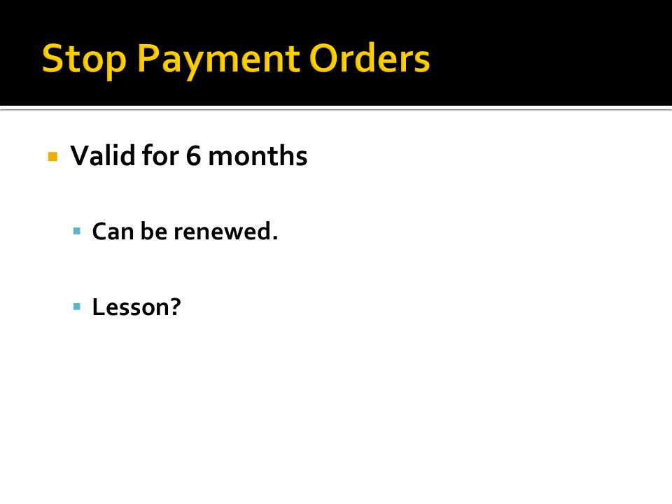 Valid for 6 months Can be renewed. Lesson?