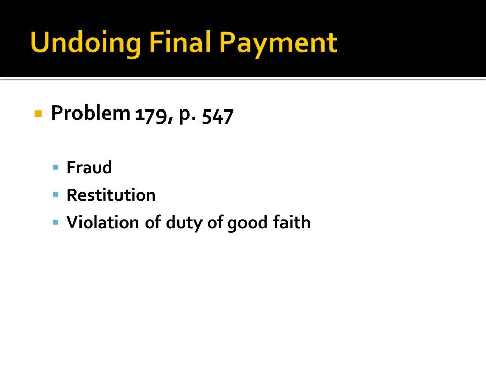 Problem 179, p. 547 Fraud Restitution Violation of duty of good faith
