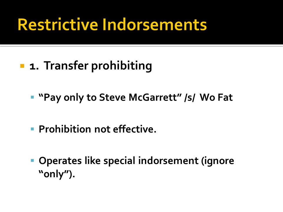1.Transfer prohibiting Pay only to Steve McGarrett /s/ Wo Fat Prohibition not effective.