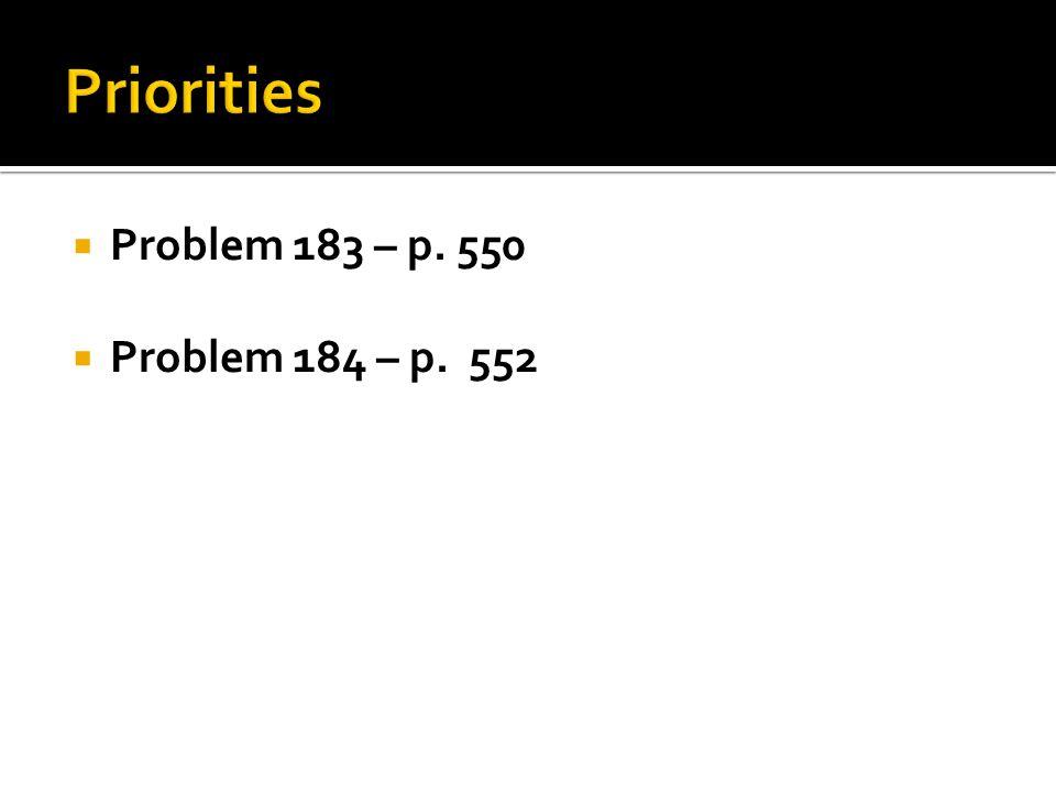 Problem 183 – p. 550 Problem 184 – p. 552