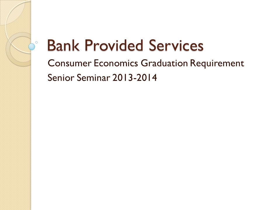 Bank Provided Services Consumer Economics Graduation Requirement Senior Seminar