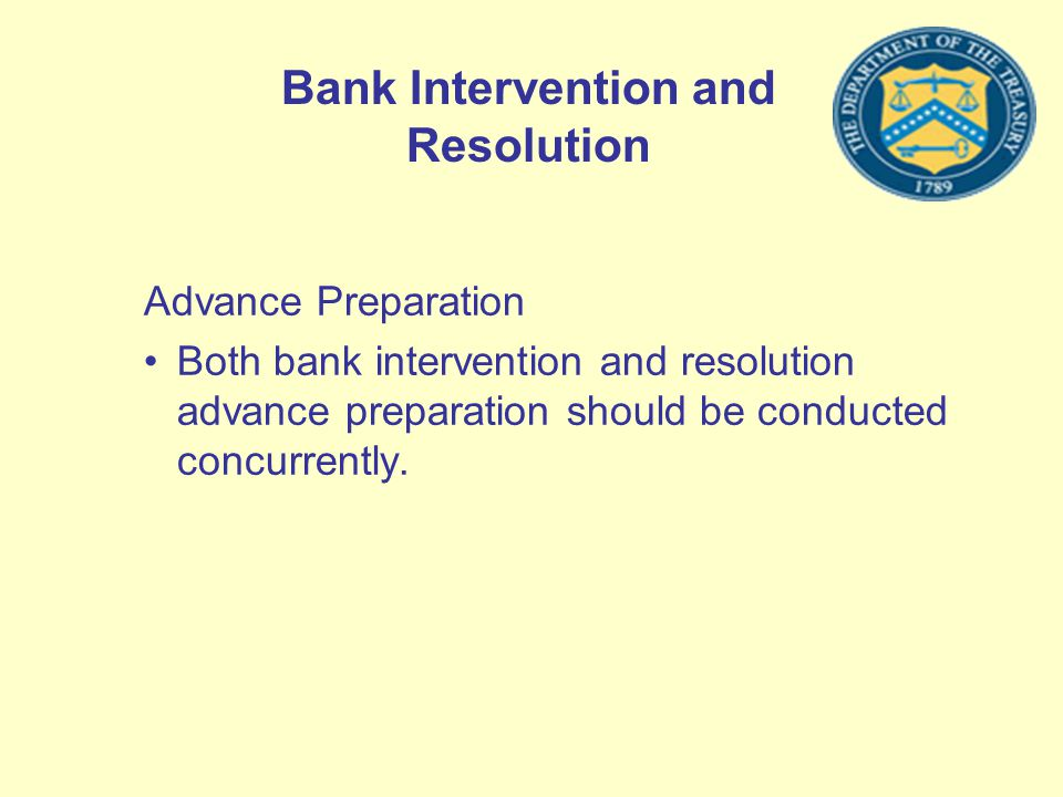 Bank Intervention and Resolution Advance Preparation Both bank intervention and resolution advance preparation should be conducted concurrently.