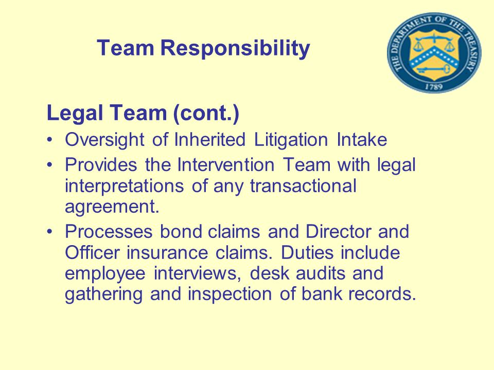 Team Responsibility Legal Team (cont.) Oversight of Inherited Litigation Intake Provides the Intervention Team with legal interpretations of any trans