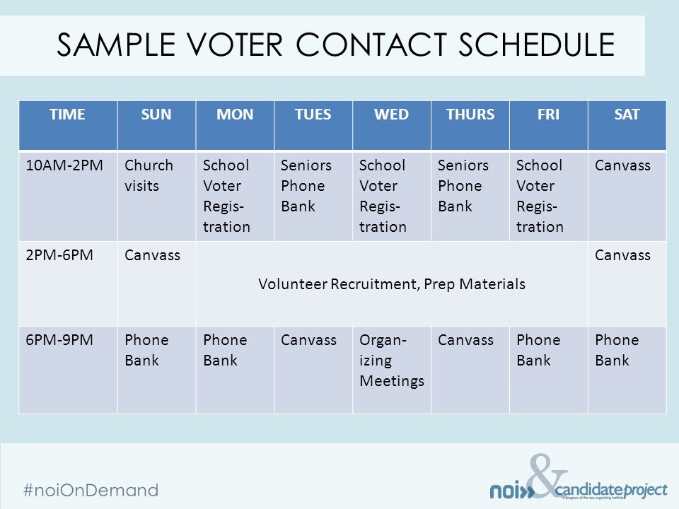 & #noiOnDemand TIMESUNMONTUESWEDTHURSFRISAT 10AM-2PMChurch visits School Voter Regis- tration Seniors Phone Bank School Voter Regis- tration Seniors P