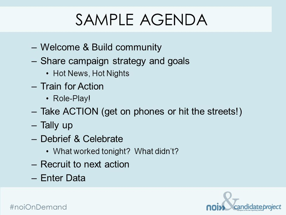 & #noiOnDemand SAMPLE AGENDA –Welcome & Build community –Share campaign strategy and goals Hot News, Hot Nights –Train for Action Role-Play! –Take ACT