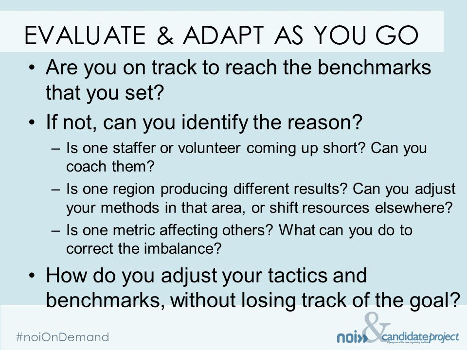 & #noiOnDemand Are you on track to reach the benchmarks that you set? If not, can you identify the reason? –Is one staffer or volunteer coming up shor