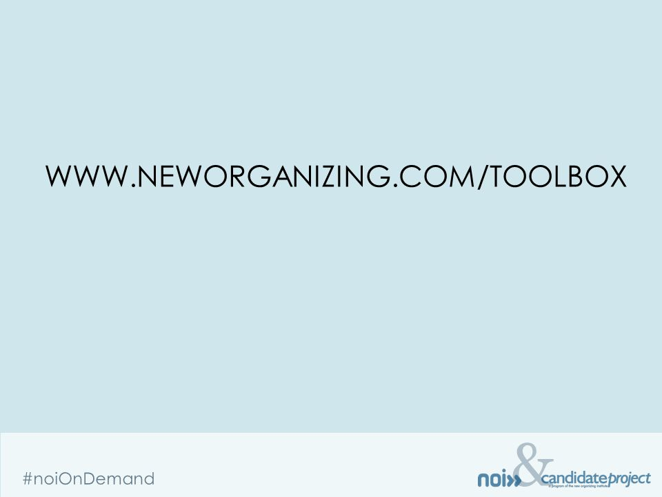 & #noiOnDemand WWW.NEWORGANIZING.COM/TOOLBOX