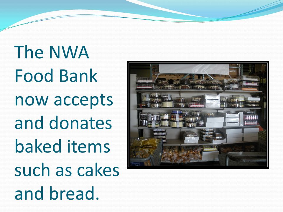 The NWA Food Bank now accepts and donates baked items such as cakes and bread.